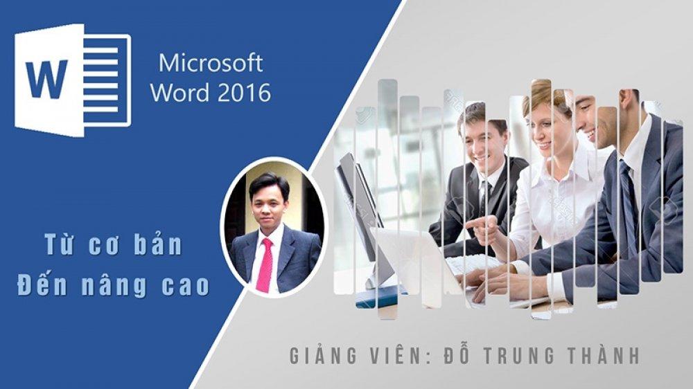 Làm chủ Word 2016 từ cơ bản đến nâng cao