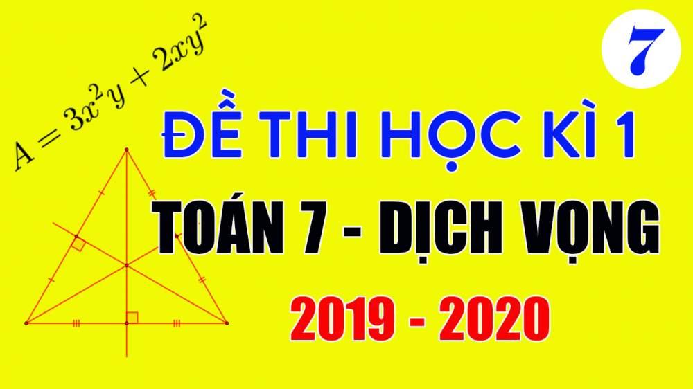 Đề thi Toán lớp 7 học kì 1 năm 2019 THCS Dịch Vọng có lời giải