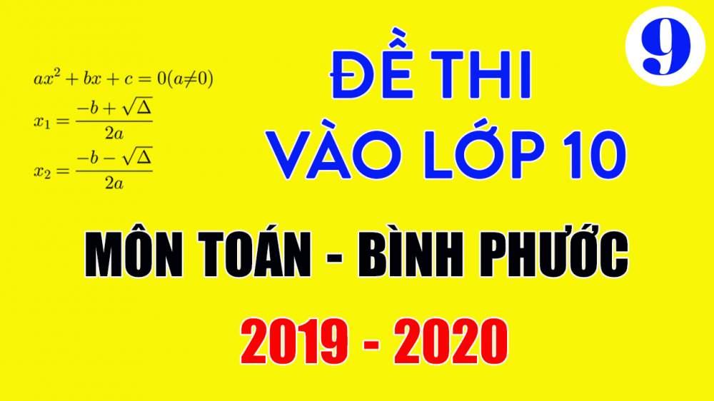 Đề thi vào lớp 10 môn Toán Bình Phước 2019-2020 có lời giải