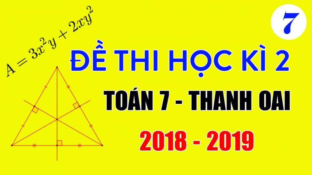 Đề thi Toán lớp 7 học kì 2 năm 2019 huyện Thanh Oai