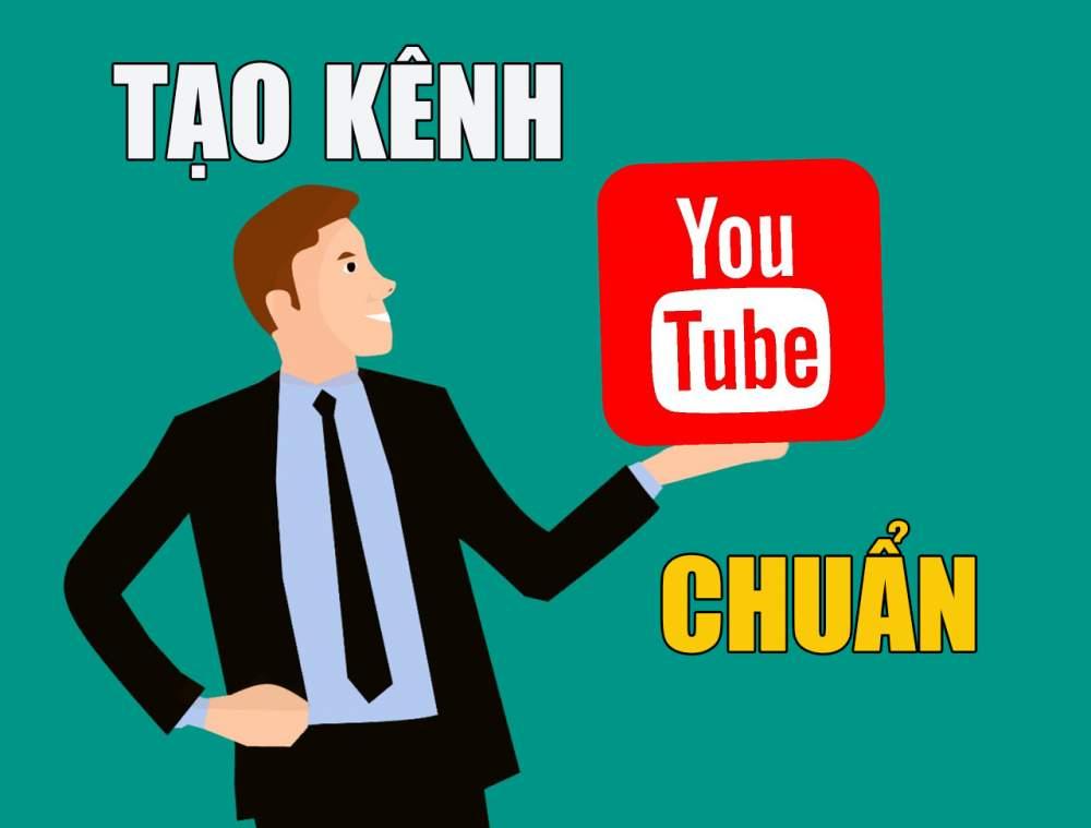 Kiếm tiền Youtube: Tạo kênh Youtube chuẩn như thế nào?