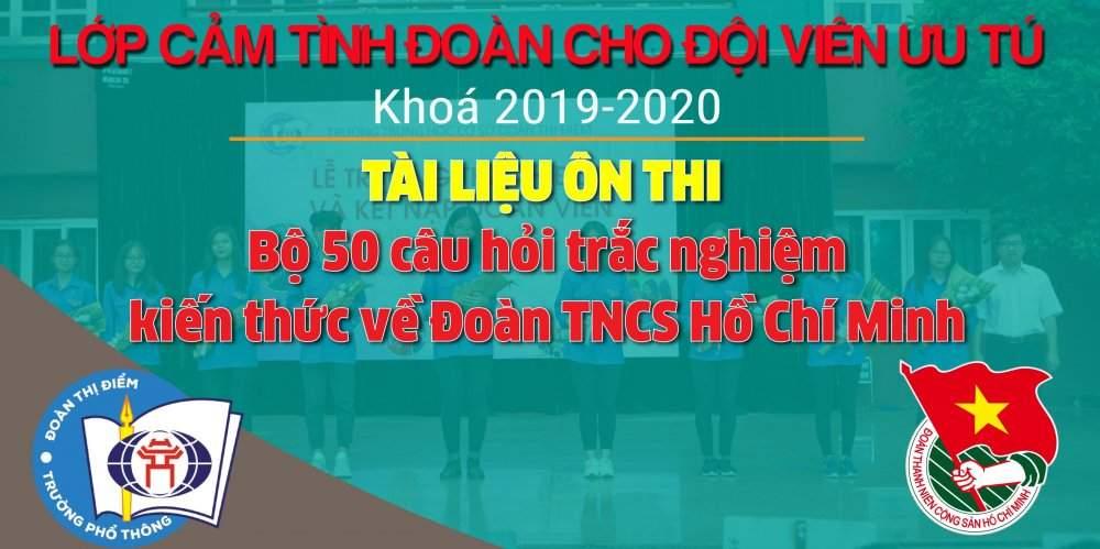 TÀI LIỆU TÌM HIỂU - LỚP CẢM TÌNH ĐOÀN 2019-2020