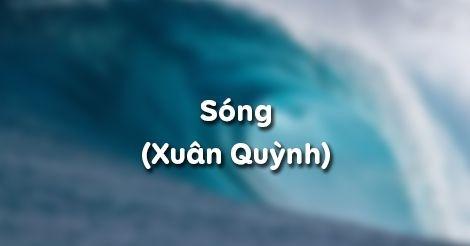 """Xuân Quỳnh và bài thơ """"Sóng"""""""