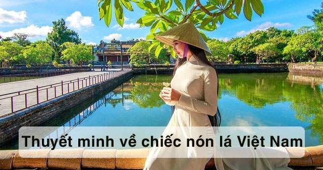 Thuyết minh về chiếc nón lá Việt Nam