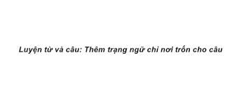 Luyện từ và câu Tuần 31 trang 88, 89 VBT Tiếng Việt 4 Tập 2