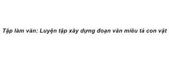 Tập làm văn Tuần 31 trang 90 VBT Tiếng Việt 4 Tập 2