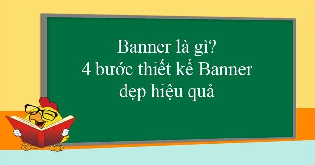 Banner là gì? 4 bước thiết kế Banner đẹp hiệu quả