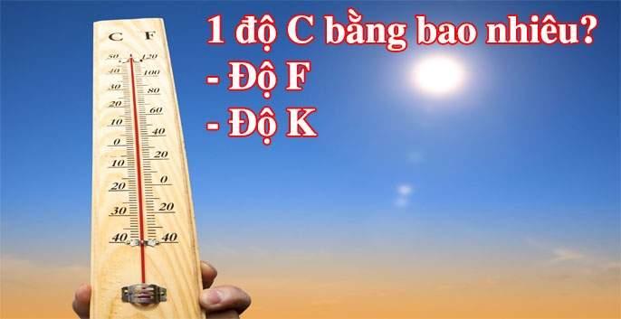 1 độ C bằng bao nhiêu độ F, độ K
