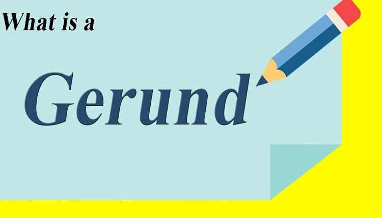 Cách sử dụng Danh động từ (Gerund) trong tiếng Anh