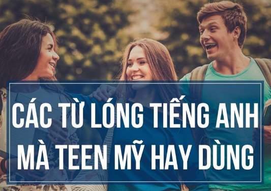 Những cụm từ lóng giới trẻ Mỹ hay sử dụng trong giao tiếp tiếng A