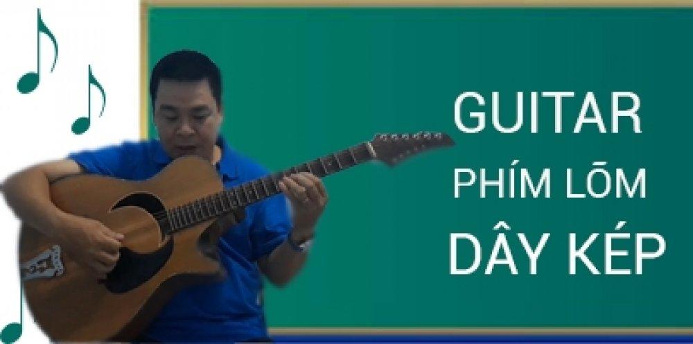 Thực hành Guitar phím lõm dây Kép