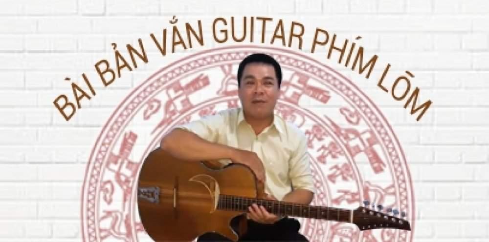 Hướng Dẫn Thực Hành Trên Đàn Guitar Phím Lõm